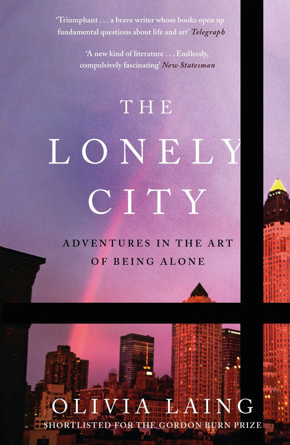 In her book 'The Lonely City', writer Olivia Laing says that 'so much of the pain of loneliness is to...