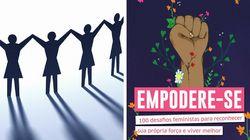 10 desafios feministas do 'Empodere-se' para as mulheres reconhecerem a própria