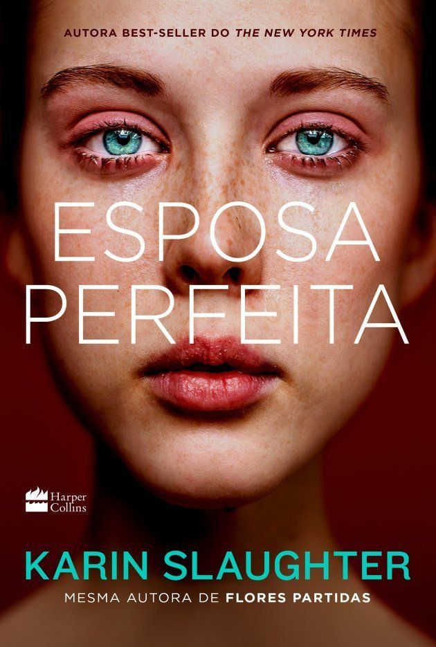 'Esposa Perfeita', novo livro de Slaughter a chegar às lojas brasileiras, fala sobre relacionamentos...