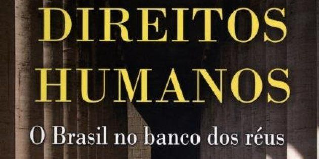 Brasil segue no banco dos réus na Corte Interamericana de Direitos