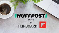 HuffPost Brasil e Flipboard oficializam