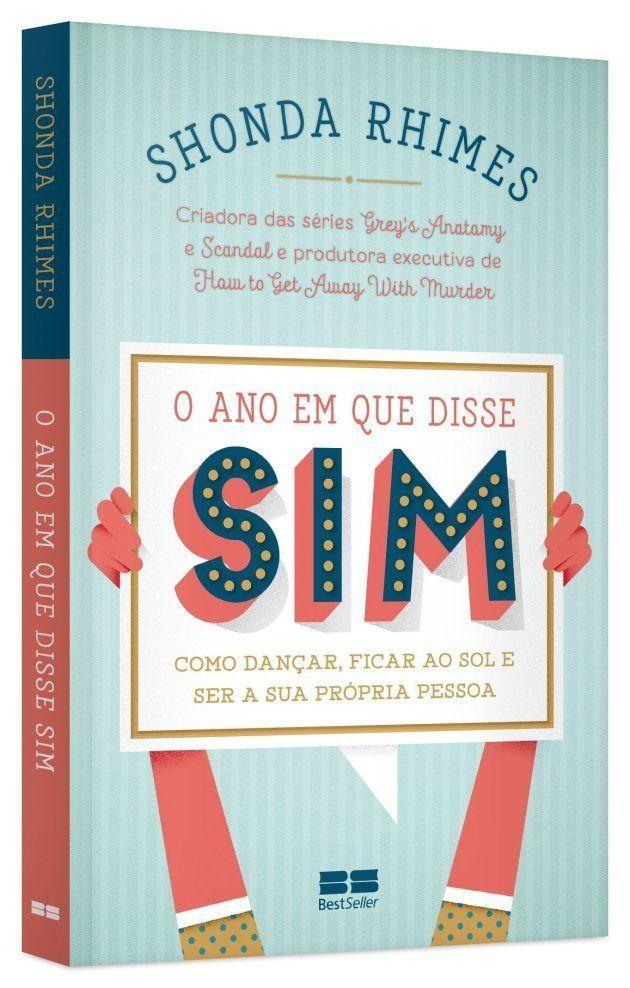 8 lições que fazem 'O Ano em Que Disse Sim', de Shonda Rhimes, o melhor livro de autoajuda que você