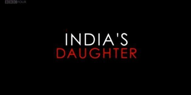 India's Daughter May Change Nothing, But India Needs To Watch