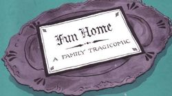 Why Bechdel's 'Fun Home' Deserves Every Accolade Coming Its