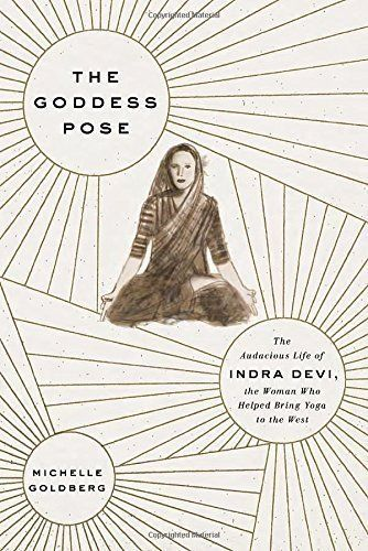 The Extraordinary Story Of The Woman Who Took Yoga From India To The
