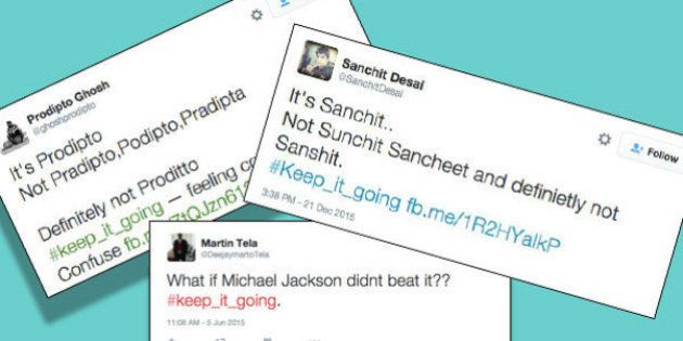Exasperated Indians Are Using The Hashtag #Keep_It_Going To Get People To Spell Their Names