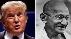 No Donald Trump, That's NOT What Mahatma Gandhi