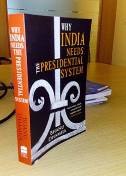 Why India Needs The Presidential System: Repelling Authoritarianism [Book
