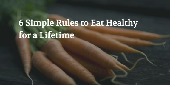 6 Simple Rules To Eat Healthy For A