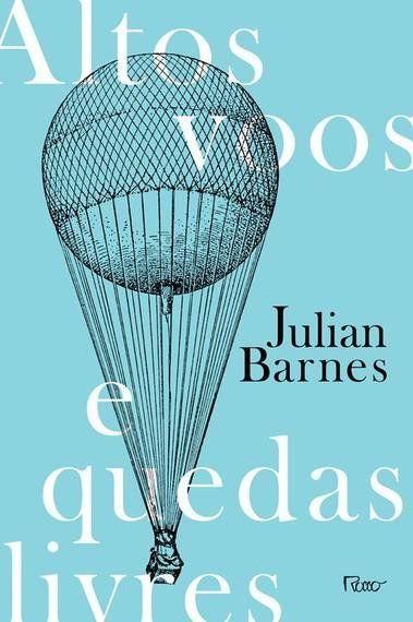 Julian Barnes e as quedas livres da