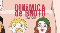 HQ Dinâmica de Bruto traz humor verborrágico de Bruno
