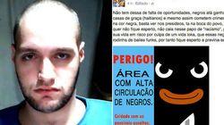 Nazista e pró-estupro, criador da página 'Eu não mereço mulher preta' volta ao