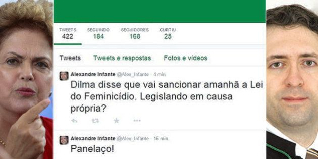Juiz Alexandre Infante posta que Dilma Rousseff vai sancionar Lei do Feminicídio 'em causa própria',...