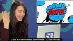 Mostraram os clipes de Anitta para jovens americanos. Eles ficaram