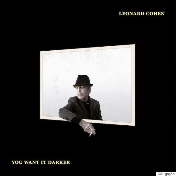O adeus de Leonard Cohen em 'You Want It