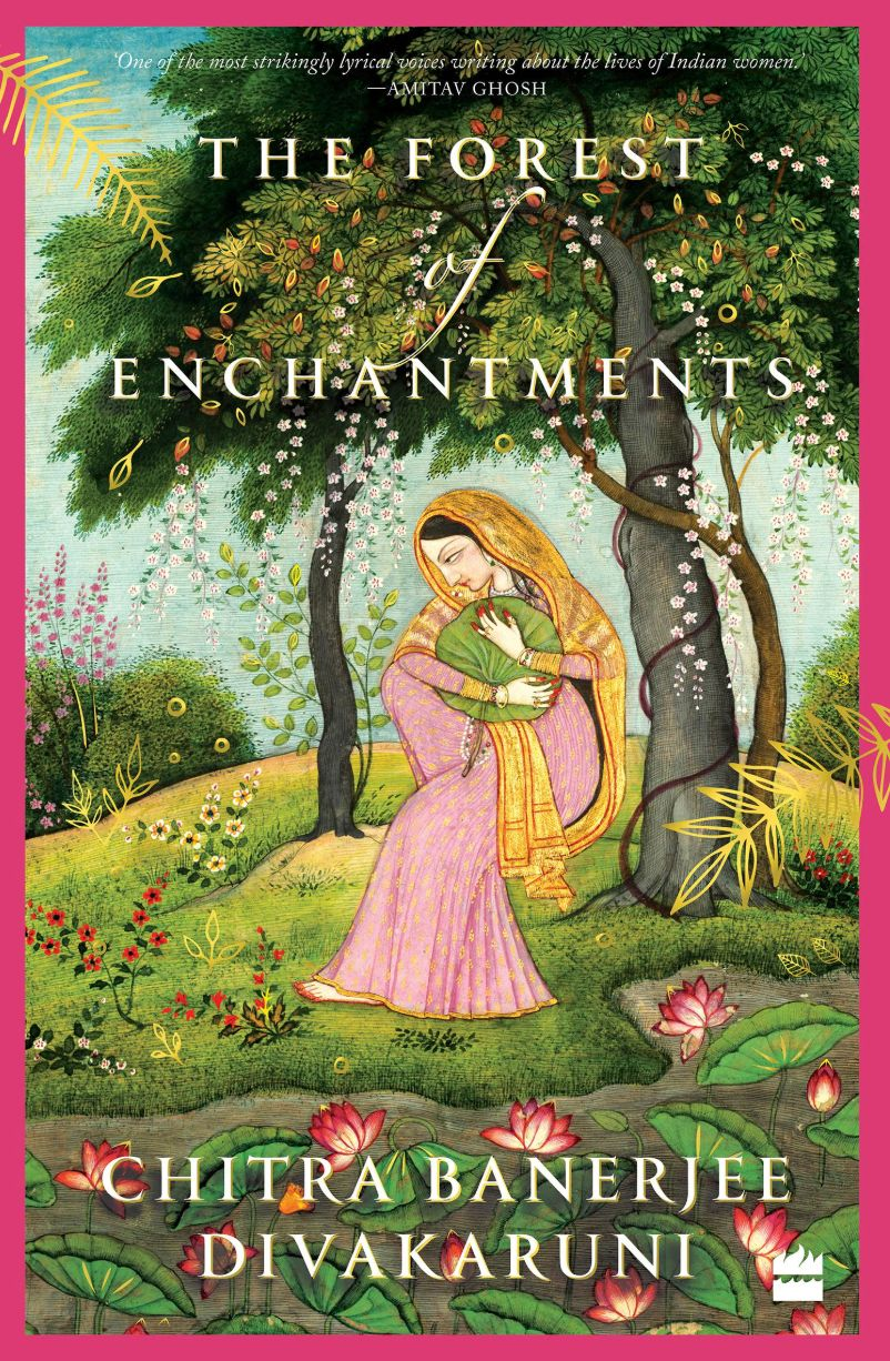 'The Forest Of Enchantments' Review: Chitra Banerjee Divakaruni Does Justice To The Women Of