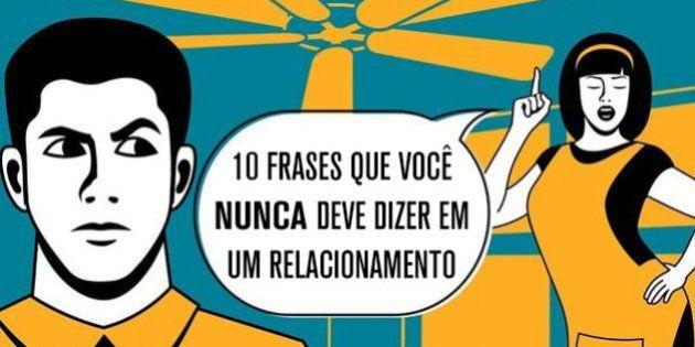 As 10 Frases Mais Letais Para Um Relacionamento Huffpost Brasil