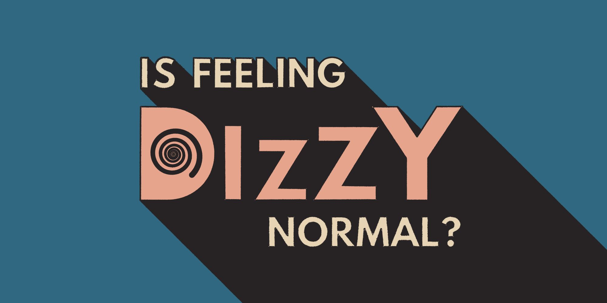 Is feeling dizzy normal?