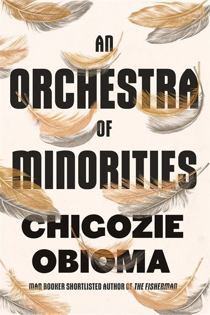 In Chigozie Obioma's 'An Orchestra Of Minorities', A Poultry Farmer Fights For