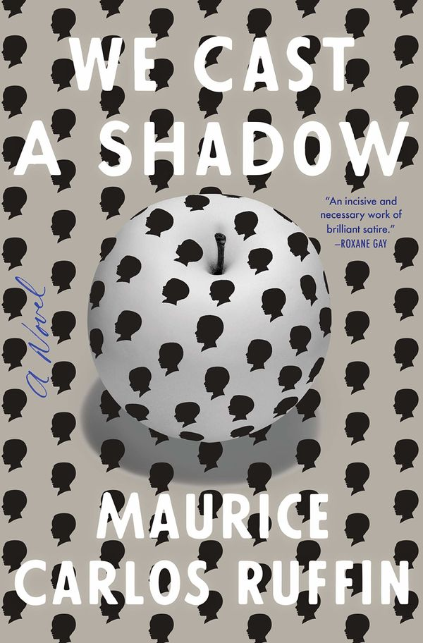 """In the opening scene of ""We Cast a Shadow,"" New Orleans author Maurice Carlos Ruffin's satirical debut nov"