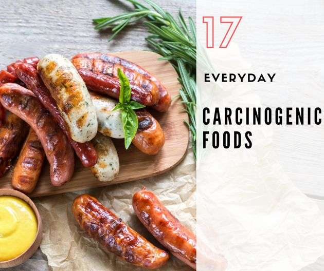 17 Carcinogenic Foods You Possibly Eat Every