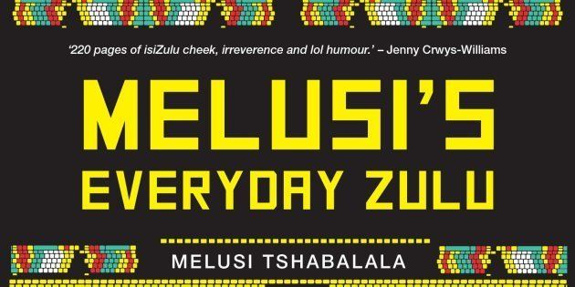 Extract: 'Melusi's Everyday Zulu, There's An Um'Zulu In All Of