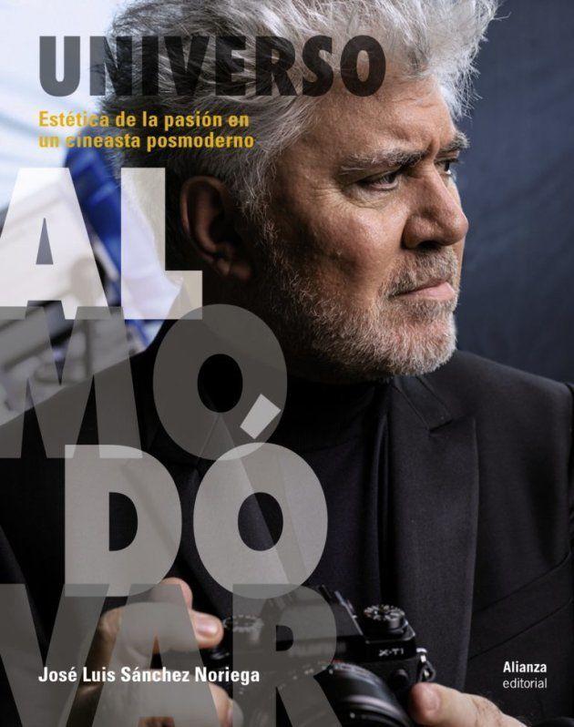 'Universo Almodóvar. Estética de la pasión en un cineasta posmoderno'. José Luis Sánchez Noriega. Editorial...
