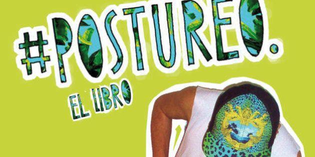 '#Postureo', el libro que nació de una cuenta de Twitter