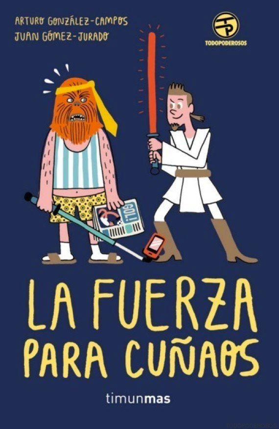 'La Fuerza para cuñaos': el libro que sacará el friki que hay en
