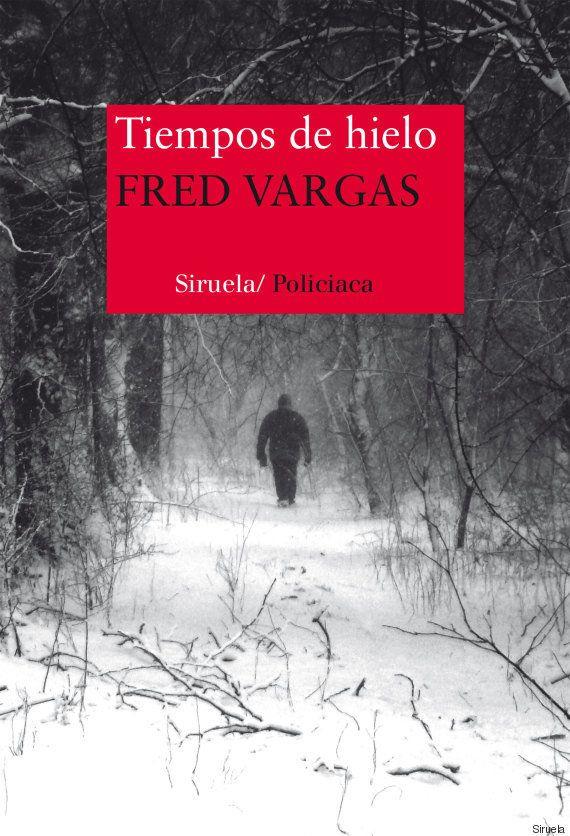 'Tiempos de hielo', de Fred Vargas: dejar de leerla sería un
