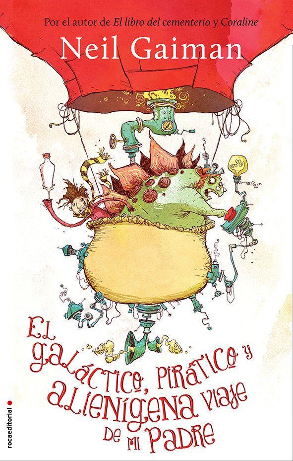 'El galáctico, pirático y alienígena viaje de mi padre', de Neil Gaiman: dinosaurios, piratas y