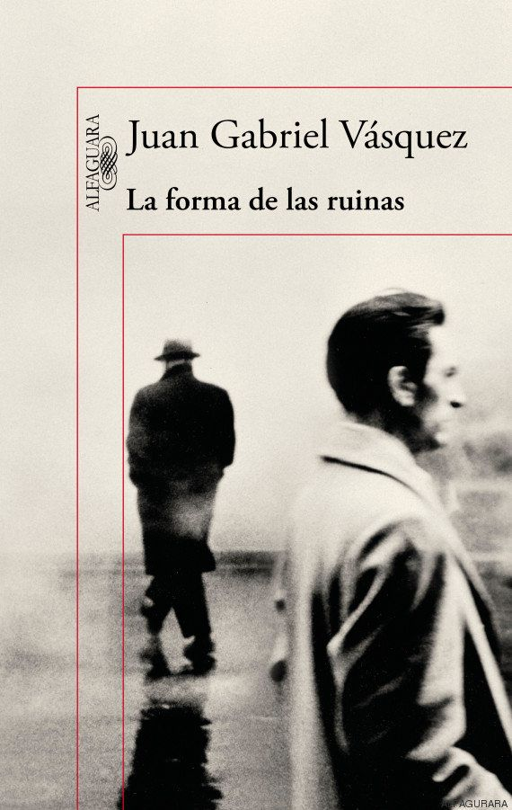 'La forma de las ruinas': Juan Gabriel Vásquez conspira contra los