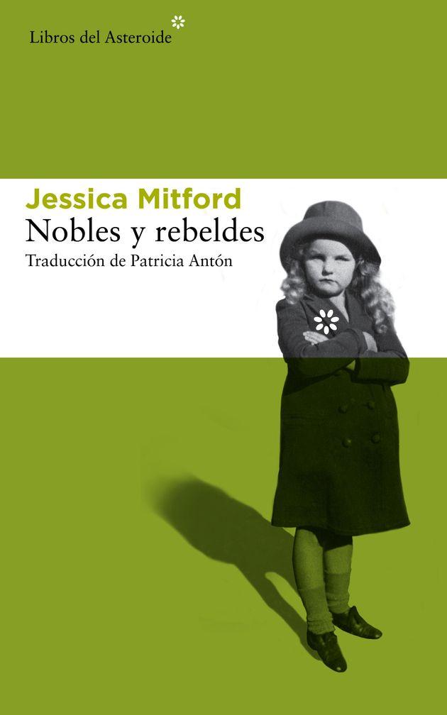 'Nobles y rebeldes', de Jessica Mitford: una oveja roja en la aristocracia inglesa de principios del...