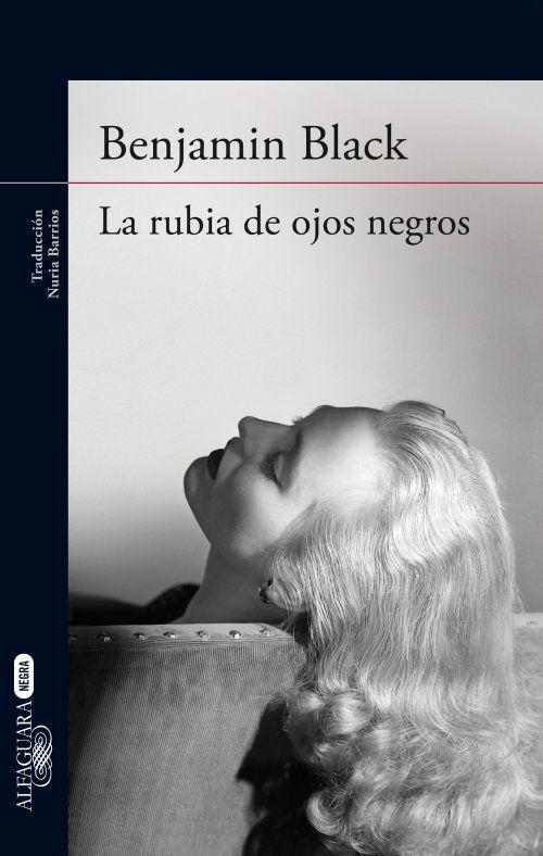 'La rubia de ojos negros', de Benjamin Black: el libro que recupera al detective Philip