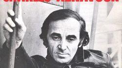 Aznavour est le 1er chanteur français à avoir fait une vraie chanson sur