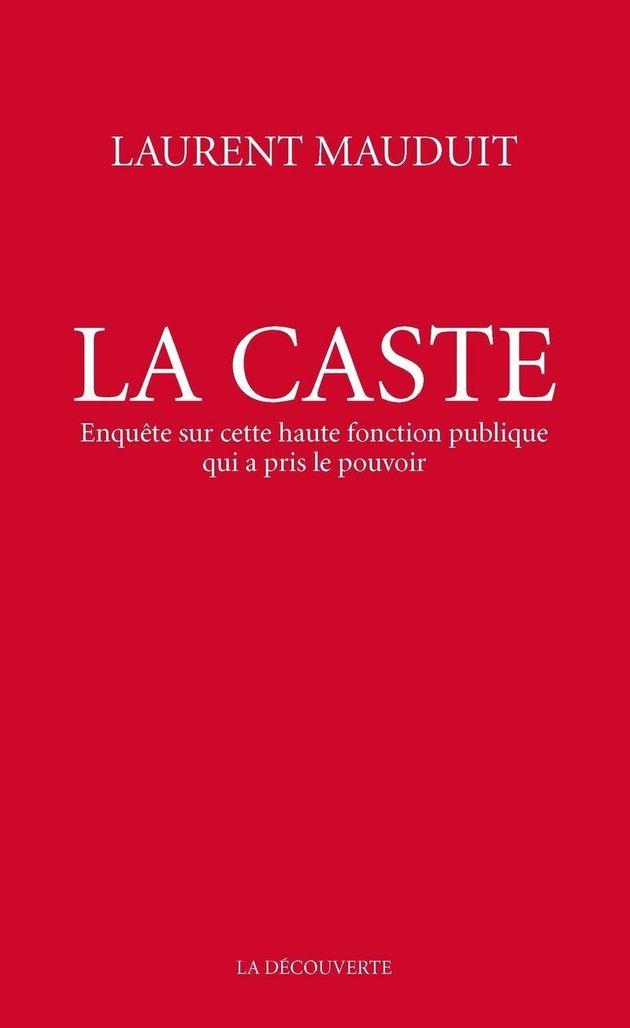Comment la caste incarnée par Emmanuel Macron a pris le pouvoir au profit de la