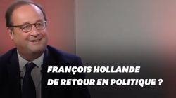 Un retour en politique? Hollande avoue