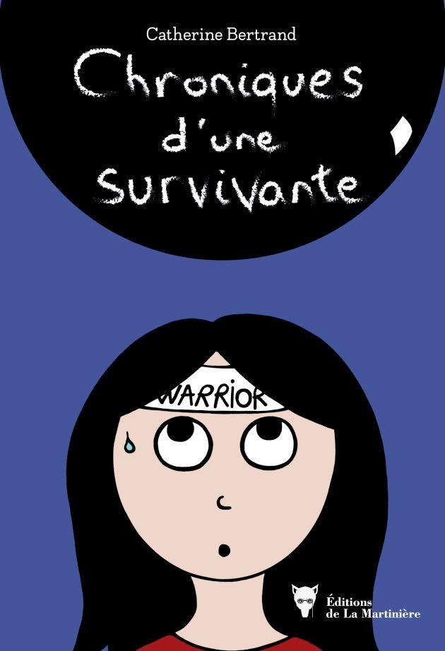 Catherine Bertrand, Chroniques d'une survivante, Éditions de la Martinière