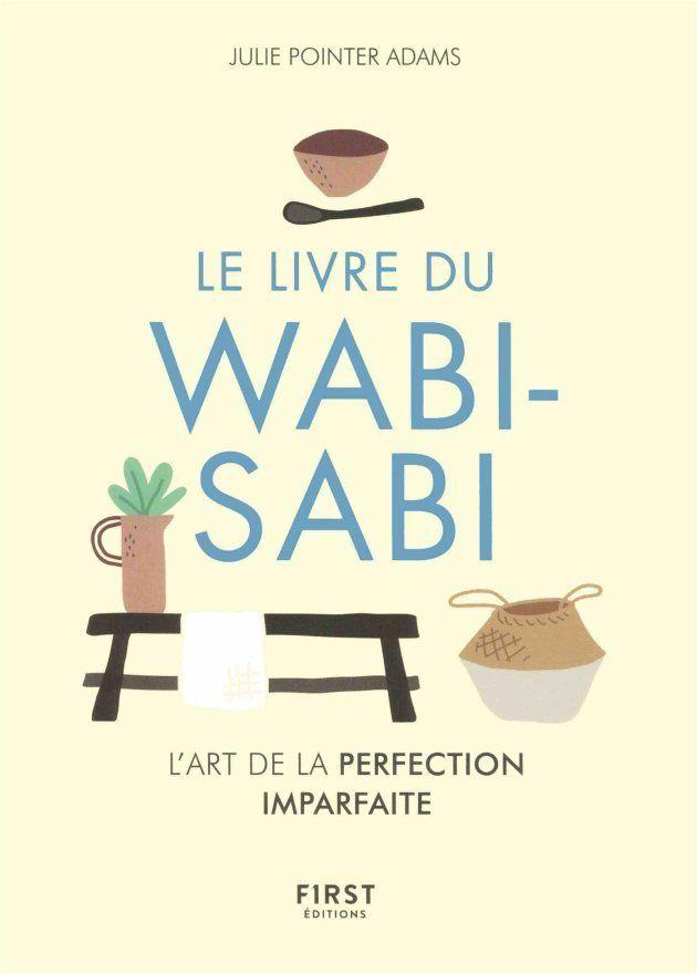 Le wabi-sabi, un art de vivre pour être heureux avec