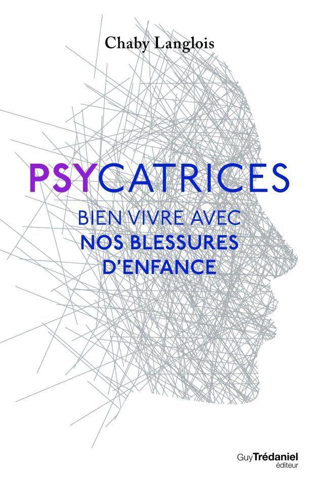 Psycatrices - Bien vivre avec nos blessures d'enfance - Ed. Guy Trédaniel