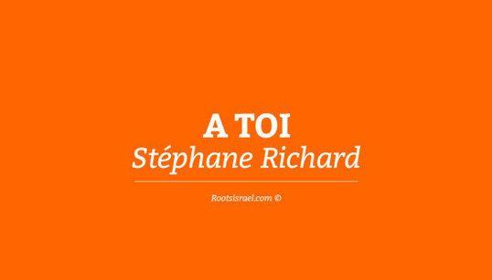 Stéphane Richard, j'ai quelques amis à deux doigts de boycotter ta