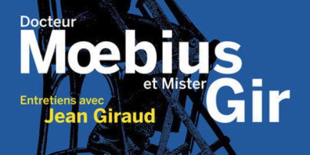 Docteur Moebius et Mister Gir: comprendre l'œuvre de Jean