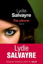 Pas Pleurer de Lydie Salvayre : Quand le peuple entre en
