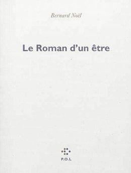 Le Roman d'un être: l'hommage de Bernard Noël à