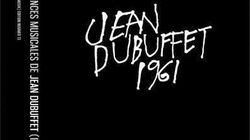 Jean Dubuffet musicien expérimental et