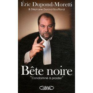 Eric Dupond-Moretti, un ogre qui