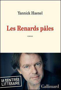 Rentrée 2013: #1 Les Renards pâles de Yannick Haenel ou la triste figure politique du