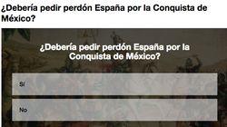 VOTA: ¿Debería pedir perdón España por la Conquista de