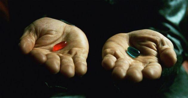 E aí, você escolheria a pílula vermelha ou