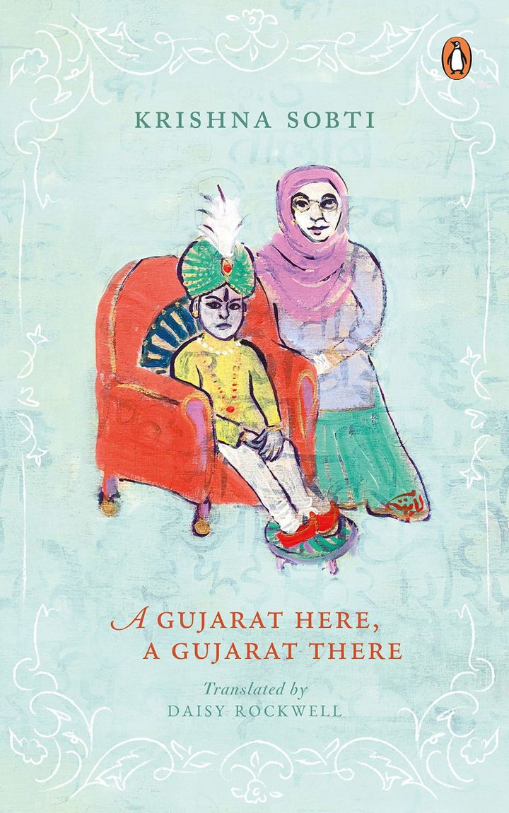 'A Gujarat Here, A Gujarat There' by Krishna Sobti, Translated by Daisy Rockwell. Published by Penguin India